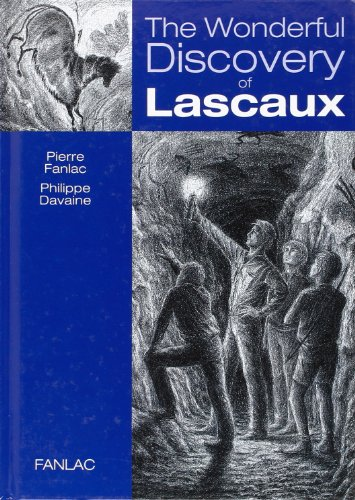 The Wonderful Discovery of Lascaux