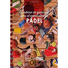 Cuaderno de Ejercicios para el Entrenador de Pádel