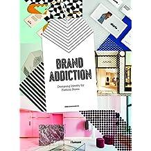 Brand Addiction: Designing Identity for Fashion Stores