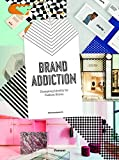 Brand Addiction. Designing Identity for Fashion Retail