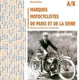 Dictionnaire illustré des 600 marques motocyclistes de Paris et de la Seine...