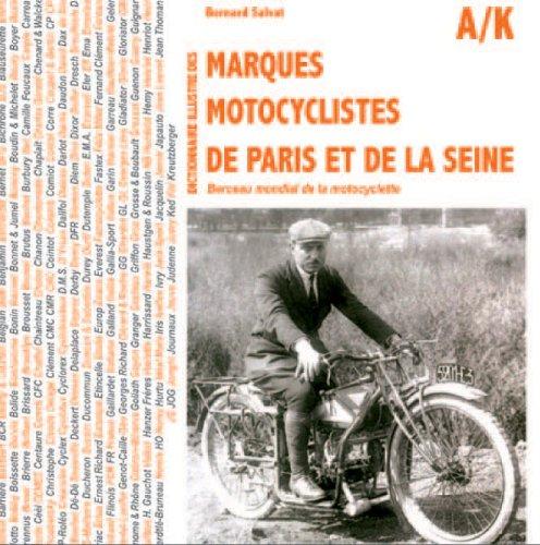 Dictionnaire illustré des 600 marques motocyclistes de Paris et de la Seine par Bernard Salvat
