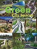 Green City Spaces: Urban Landscape Architecture (Architecture in Focus)