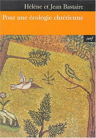 Pour une écologie chrétienne par Hélène Bastaire