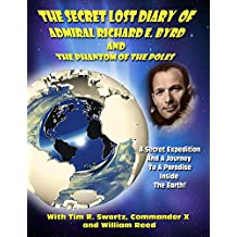 The Secret Lost Diary of Admiral Richard E. Byrd and The Phantom of the Poles (English Edition)