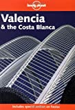 Valencia and the Costa Blanca (Lonely Planet Regional Guides)