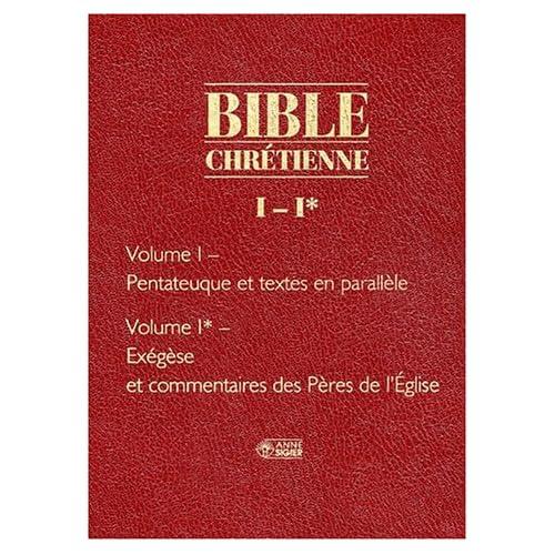 La Bible chrétienne, tome 1 : Pentateuque