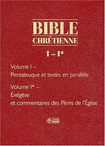 La Bible chrétienne, tome 1 : Pentateuque par Collectif