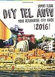 Diy Tel Aviv - Your Alternative City Guide 2016