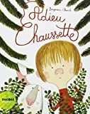 Adieu Chaussette / Benjamin Chaud | Chaud, Benjamin (1975-....). Auteur