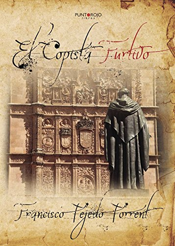 El copista furtivo por Francisco Tejedo Torrent
