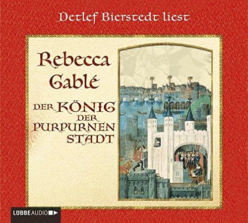 Der König der purpurnen Stadt (Lübbe Audio)