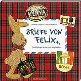 Briefe von Felix (Jubiläumsausgabe): Ein kleiner Hase auf Weltreise (Felix-Bücher (Bilderbücher mit Briefen))