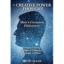 The Creative Power of Thought, Man's Greatest Discovery (English Edition)