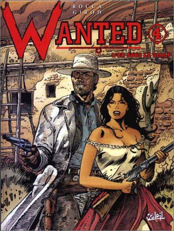 Wanted, tome 4 : L'or sous le scalp