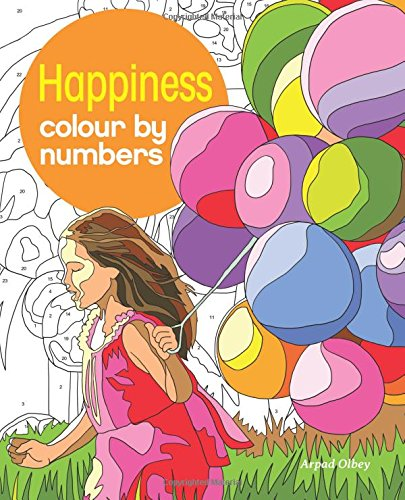 Happiness Colour by Numbers (Colour By Numbers Books) por Arpad Olbey