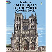 Cathedrals of the World Coloring Book (Dover Coloring Books) by Green, John (2013) Paperback