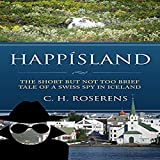 Happísland:: The Short but Not Too Brief Tale of a Swiss Spy in Iceland