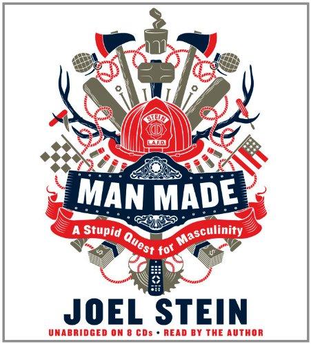 Man Made: A Stupid Quest for Masculinity por Joel Stein