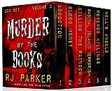 Murder By The Books Vol. 3 (Horrific True Stories)