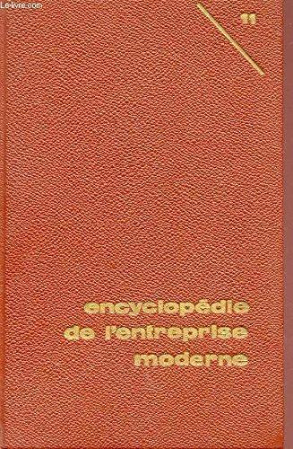 ENCYCLOPEDIE DE L'ENTREPRISE MODERNE - VOLUME 11 - LE DROIT ET L'ENTREPRISE. par COLLECTIF