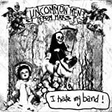 Songtexte von Uncommonmenfrommars - I Hate My Band