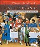 L'ART DE FRANCE T01 - De la Pr�histoi...