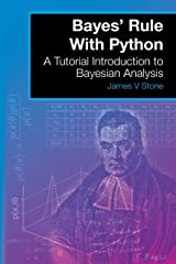 Bayes' Rule With Python: A Tutorial Introduction to Bayesian Analysis (A Tutorial Introduction Book) Paperback