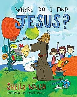 Where Do I Find Jesus? (English Edition) di [Walsh, Sheila]