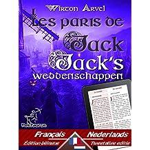Les paris de Jack (Un conte celtique) - Jack's weddenschappen (Een Keltische sage): Bilingue avec le texte parallèle - Tweetalig met parallelle tekst: ... (Dual Language Easy Reader Book 63)