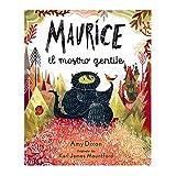 Maurice il mostro gentile. Ediz. a colori
