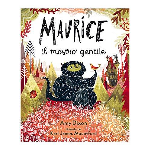 Maurice il mostro gentile. Ediz. a colori (Sassi junior) por Amy Dixon