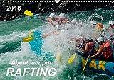 Abenteuer pur - Rafting (Wandkalender 2018 DIN A3 quer): Rafting - Abenteuersport mit dem gewissen Kick, Adrenalin pur. Action mit größtmöglichem ... Sport [Kalender] [Apr 01, 2017] Roder, Peter