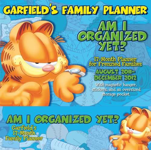 Garfield's 17 Month Family Planner August 2011-December 2012: Am I Organized Yet?