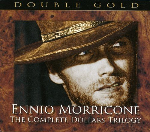 Ennio Morricone: The Complete Dollars Trilogy