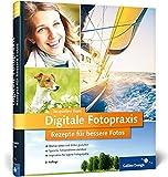 Digitale Fotopraxis: Rezepte für bessere Fotos (Galileo Design) - Jacqueline Esen