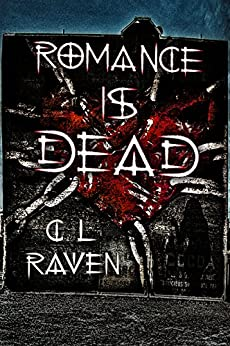 Romance is Dead trilogy by [Raven, C L]