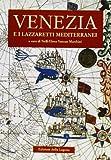 Scarica Libro Venezia e i lazzaretti mediterranei (PDF,EPUB,MOBI) Online Italiano Gratis