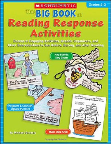 The Big Book of Reading Response Activities: Grades 2-3: Dozens of Engaging Activities, Graphic Organizers, and Other Reproducibles to Use Before, Dur por Michael Gravois