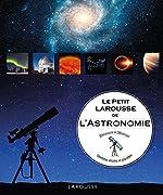 Le Petit Larousse de l'astronomie de Will Gater
