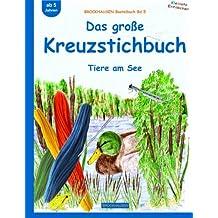BROCKHAUSEN Bastelbuch Bd.5: Das große Kreuzstichbuch: Tiere am See (Kleinste Entdecker)