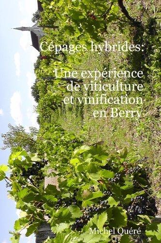 C¨¦pages hybrides: une exp¨¦rience de viticulture et vinification en Berry (French Edition) by Qu¨¦r¨¦, Michel (2013) Paperback