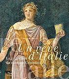 Un rêve d'Italie - La collection du marquis Campana