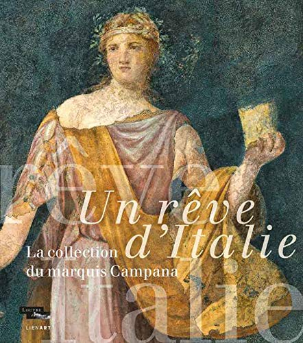 Un rêve d'Italie : La collection du marquis Campana