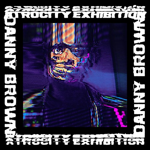 Atrocity Exhibition [Explicit]