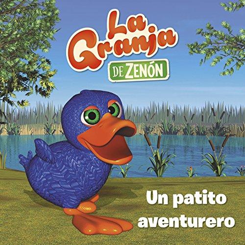 Un patito aventurero (La Granja de Zenón) (Reino Infantil....