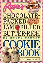 Rosie's Bakery Chocolate-Packed, Jam-Filled, Butter-Rich, No-Holds-Barred Cookie Book by Judy Rosenberg (1996-01-09)