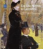 Da De Nittis a Gemito. I napoletani a Parigi negli anni dell'Impressionismo. Ediz. illustrata