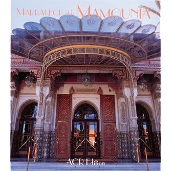 Marrakech et la Mamounia (édition bilingue français/anglais)