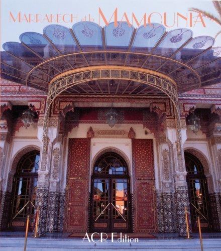 Marrakech et La Mamounia par Gérard Mourad